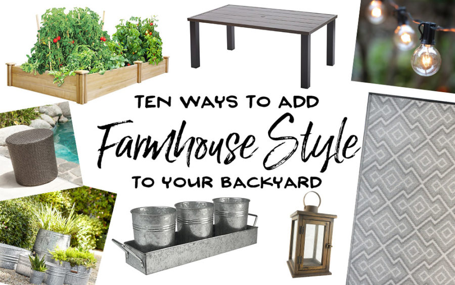 Ten Ways to Add Farmhouse Style to a Backyard - Our Handcrafted Life