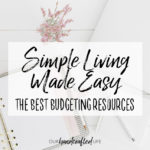 The Best Budgeting Resources – Simple Living Made Easy