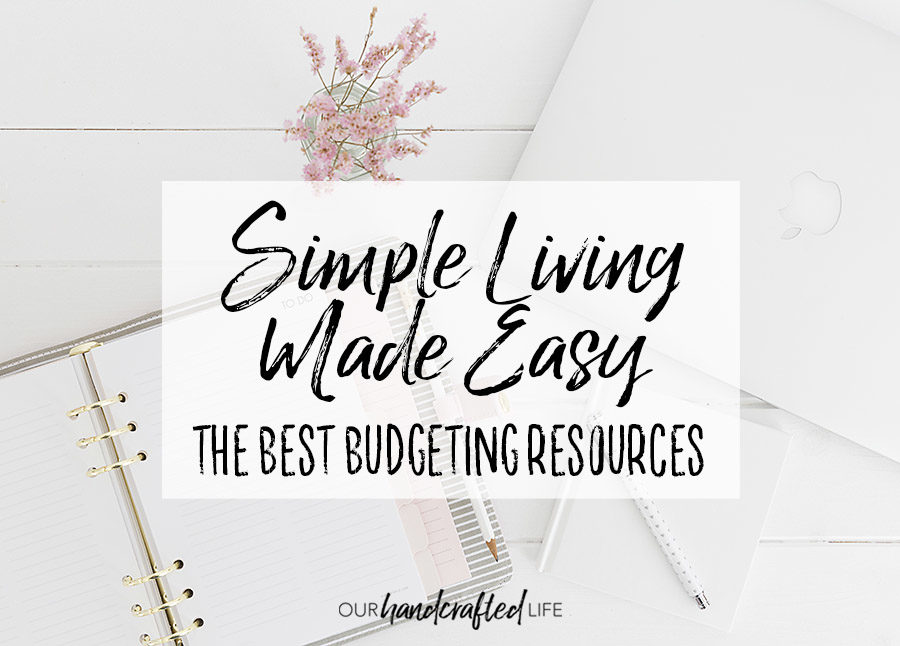 The Best Budget Resources - Our Handcrafted Life