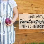 DIY Kid's Farmhouse Apron from a $1 IKEA Dish Towel