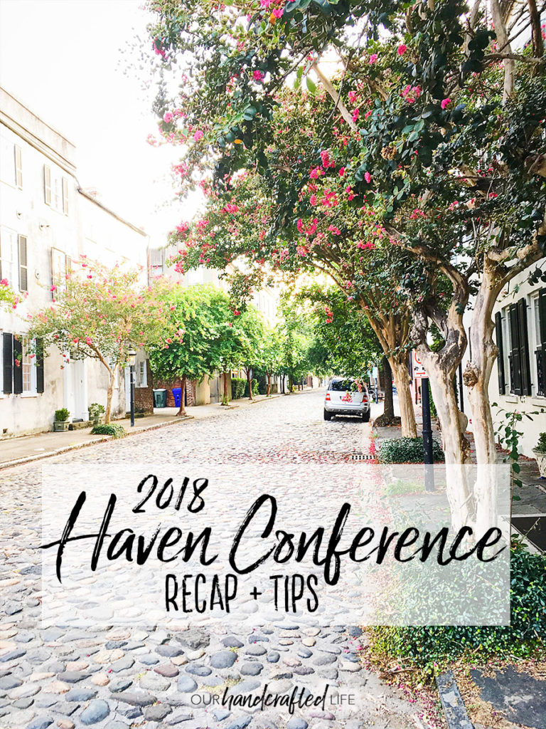 Haven Conference 2018 Recap and Advice - Our Handcrafted Life