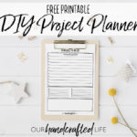 DIY Project Planner - Our Handcrafted Life