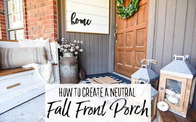 How to Create a Neutral Fall Front Porch Style - Our Handcrafted Life