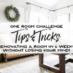 One Room Challenge - Tips and Tricks - Our Handcrafted Life Header
