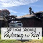 Everything we Learned while Replacing Our Roof - Our Handcrafted Life