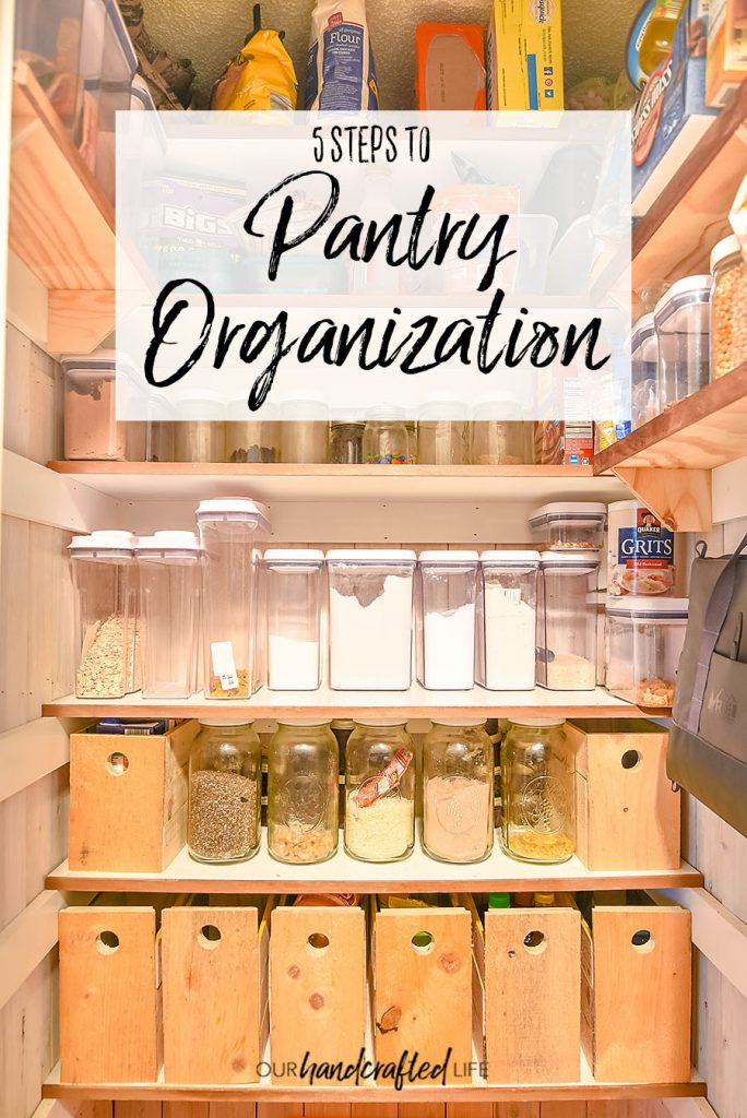 5 Steps to Pantry Organization for Real Life - Our Handcrafted Life